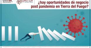 Desde la UNTDF: Oportunidades para emprender en la Post Pandemia