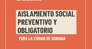 El Gobierno de Tierra del Fuego decretó aislamiento social, preventivo y obligatorio en Ushuaia